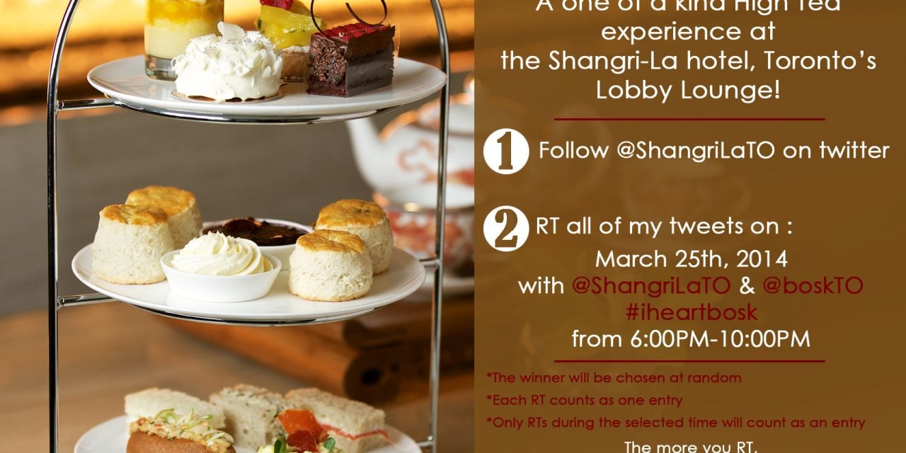 Contest | Win a High Tea Experience At The Shangri-La #iheartBosk