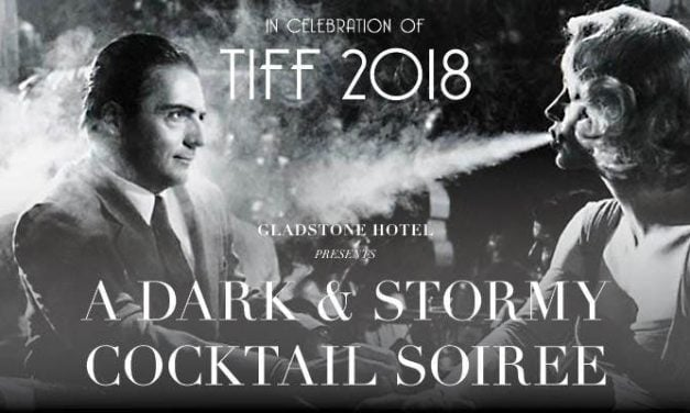 TIFF | The Gladstone Hotel Presents: A Dark & Stormy Cocktail Soirée